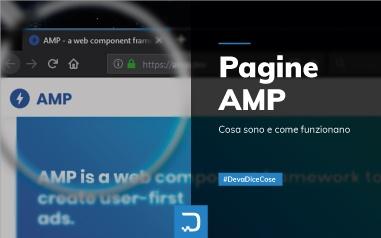Pagine AMP: cosa sono, come funzionano e l'impatto sul web