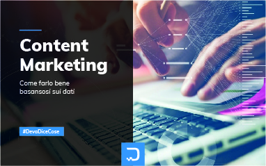 Content marketing: come farlo bene basandosi sui dati