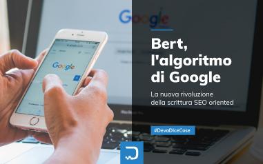 Bert, l'algoritmo di Google che rivoluziona la scrittura SEO oriented