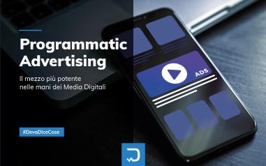 Programmatic Advertising: il mezzo più potente nelle mani dei Media Digitali