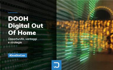 DOOH: tecnologie e performance al servizio dei brand