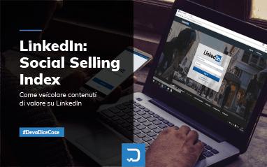 Social Selling Index: come misurare il proprio valore su Linkedin