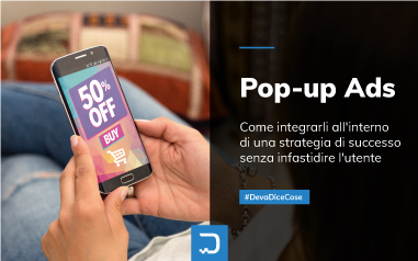 Pop-up ads: la strategia per massimizzarne l'efficacia